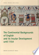 The Continental Backgrounds of English and its Insular Development until 1154
