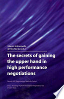 The Secrets of Gaining the Upper Hand in High Performance Negotiations