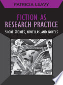 Fiction As Research Practice : a natural extension of what many researchers...