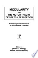 Modularity and the Motor theory of Speech Perception