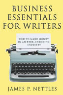 Business Essentials For Writers How To Make Money In An Ever Changing Industry