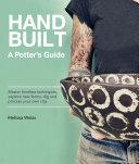 Handbuilt  A Potter s Guide