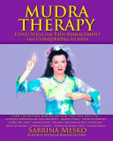 Mudra Therapy : fibromyalgia and arthritis, relieve stress, improve memory, overcome...