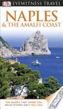 DK Eyewitness Travel Guide  Naples   The Amalfi Coast
