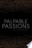 Palpable Passions