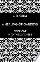 A Healing of Gardens