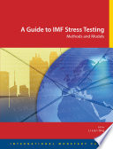 A Guide to IMF Stress Testing  Methods and Models