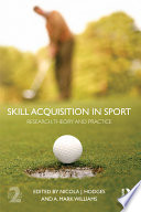 illustration Skill Acquisition in Sport, Research, Theory and Practice