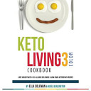 Keto Living 3 Color Cookbook
