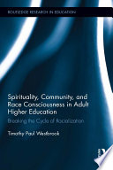 Spirituality  Community  and Race Consciousness in Adult Higher Education