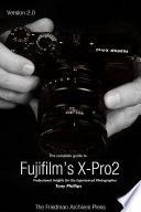 The Complete Guide to Fujifilm s X Pro2  B W Edition