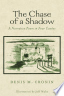 The Chase of a Shadow