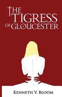 The Tigress of Gloucester