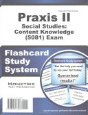 Praxis II Social Studies  Content Knowledge  5081  Exam Flashcard Study System