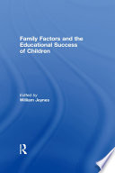 Family Factors and the Educational Success of Children