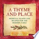 A Thyme And Place : gode cookery with thirty-five recipes celebrating festivals...