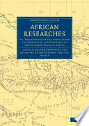African Researches In Africa Including Mungo Park And Friedrich Hornemann