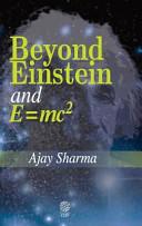 Beyond Einstein and E   Mc2