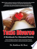 Toxic Divorce A Workbook For Alienated Parents