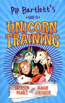 Pip Bartlett s Guide to Unicorn Training