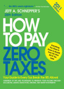 How to Pay Zero Taxes 2011  Your Guide to Every Tax Break the IRS Allows