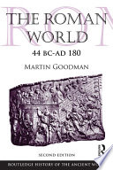 The Roman World 44 BC–AD 180