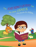 The Amusing Quest for the Little Genius  Fun Puzzles for Children