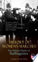 History of Women   s Marches     The Political Battle of Suffragettes  Complete 6 Volume Edition