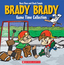 Brady Brady Game Time Collection