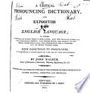 A Critical Pronouncing Dictionary, And Expositor Of The English Language : ...