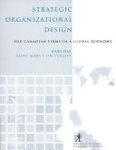 Strategic Organizational Design For Canadian Firms In A Global Economy book