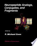 Neuropeptide Analogs  Conjugates  and Fragments
