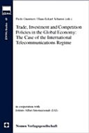 Trade  investment and competition policies in the global economy