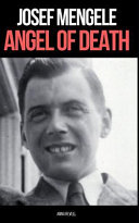 Josef Mengele: Angel of Death