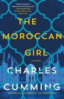 The Moroccan Girl Novel Ben Macintyre Bestselling Author Of A Spy