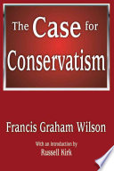 The Case For Conservatism : published in hardcover: c1990....