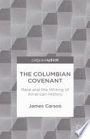 the columbian covenant race and the writing of american history
