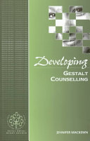 Developing Gestalt Counselling : takes gestalt light years forwards towards a synthesis...