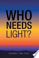 Who Needs Light