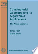 Combinatorial Geometry and Its Algorithmic Applications