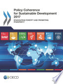 Policy Coherence for Sustainable Development 2017 Eradicating Poverty and Promoting Prosperity