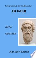 Best Homer - Ilias und Odyssee - Die Geburtsstunde der Weltliteratur