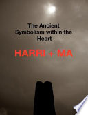 The Ancient Symbolism Within the Heart Symbolism Within The Heart Is To Be