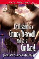 My Husband Is a Grumpy Werewolf and So Is Our Baby   My Boss Is a Grumpy Werewolf 4