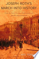 Joseph Roth s March Into History