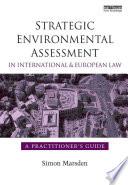 Strategic Environmental Assessment in International and European Law