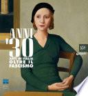 Anni 30 Arti In Italia Oltre Il Fascismo
