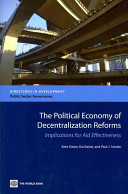 The Political Economy of Decentralization Reforms