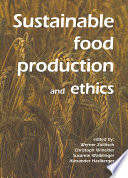 Sustainable Food Production and Ethics