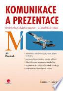 Komunikace a prezentace - Umění mluvit, slyšet a rozumět – 2., doplněné vydání